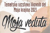 RAZSTAVA MOJA KRAJINA 2021 - MOJA VEDUTA SE SELI V JUROVSKI DOL